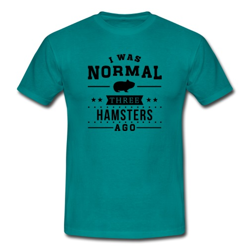 T-Shirt homme I was normal three hamsters ago - T-shirt Homme