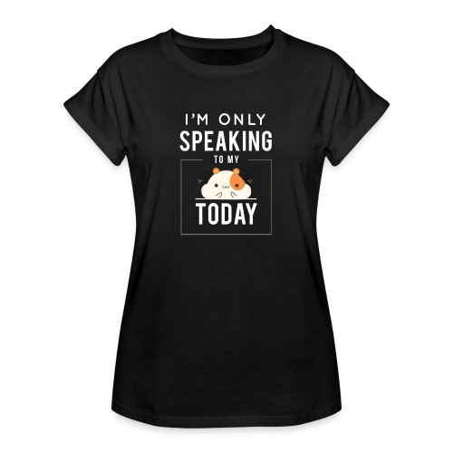 T-Shirt oversize I'm only speaking with my hamster today - T-shirt oversize Femme