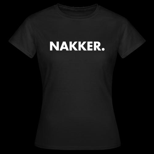 Nakker Vrouwen T-Shirt - Vrouwen T-shirt