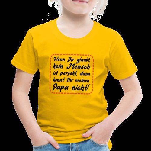Papa ist perfekt Vater Spruch Kinder T-Shirt - Kinder Premium T-Shirt