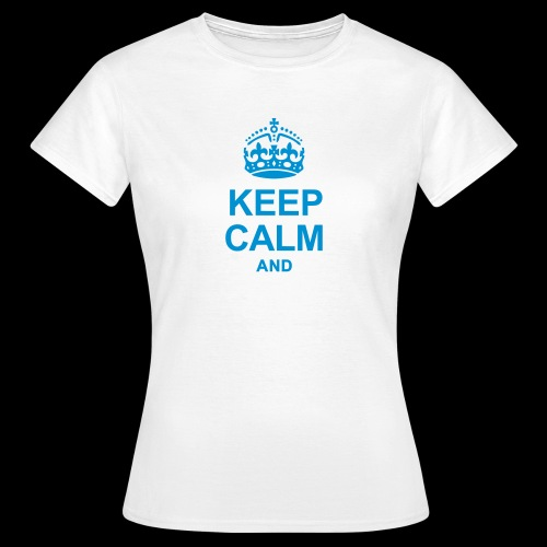 Camiseta Keep Calm Personalizable - Women's T-Shirt