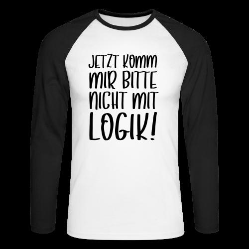 Logik Nicht Rational Denken Spruch Langarmshirt - Männer Baseballshirt langarm