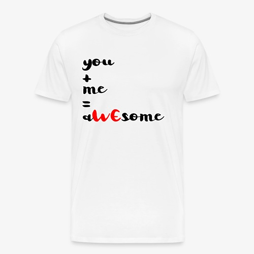 Männer Premium T-Shirt You and Me = aWEsome - Männer Premium T-Shirt