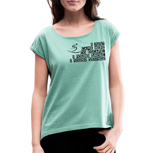I Found Skiing - Women's T-Shirt with rolled up sleeves