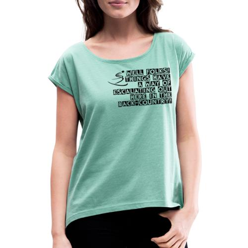 Back-Country Escalation - Women's T-Shirt with rolled up sleeves