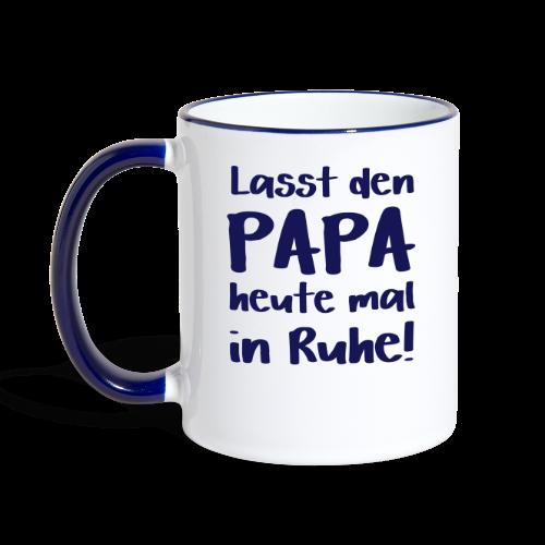Papa in Ruhe lassen Sprüche Tasse - Tasse zweifarbig
