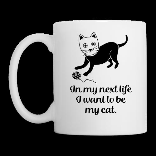 Katzenhalter Want To Be My Cat Katzen Spruch Tasse - Tasse