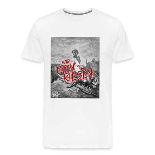 Unisex Wir töten Riesen Deine Gospel Rapper - Männer Premium T-Shirt