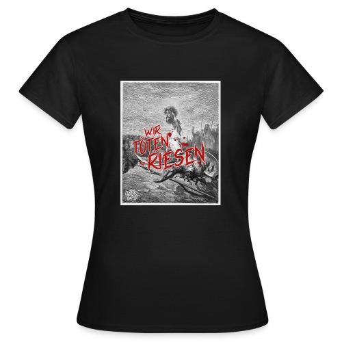Girly Wir töten Riesen Deine Gospel Rapper - Frauen T-Shirt
