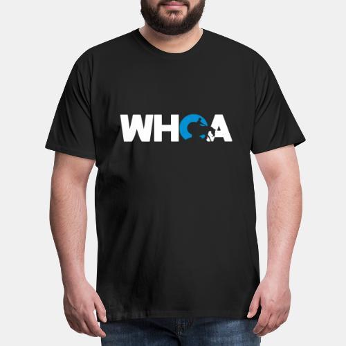 Whoa Herren Shirt - Männer Premium T-Shirt