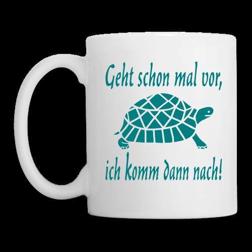 Geht schon mal vor Langsame Schildkröte Tasse - Tasse
