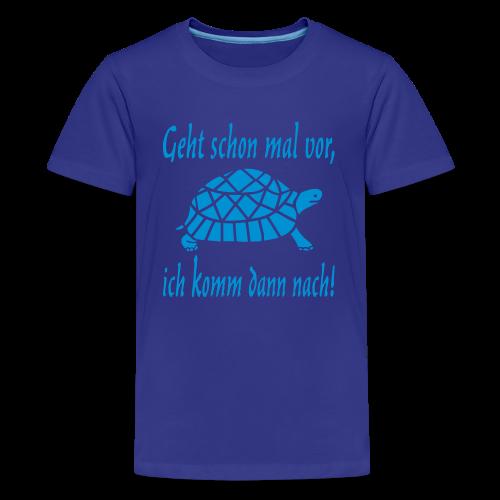 Geht schon mal vor Langsame Schildkröte Teenager T-Shirt - Teenager Premium T-Shirt