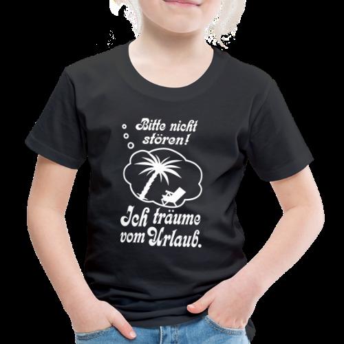 Träumen vom Urlaub Kinder T-Shirt - Kinder Premium T-Shirt