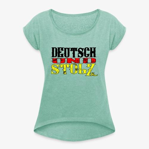 Frauen T-Shirt mit gerollten Ärmeln Deutsch und Stolz - Frauen T-Shirt mit gerollten Ärmeln