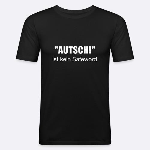 Autsch ist kein Safeword IHN - Männer Slim Fit T-Shirt