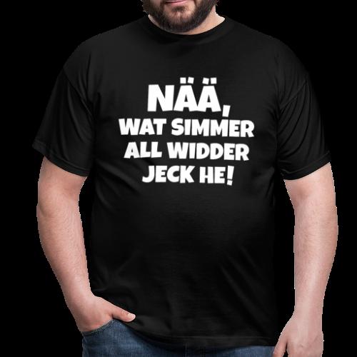 Nää, wat simmer all widder jeck he (Weiß) Köln Karneval T-Shirt - Männer T-Shirt
