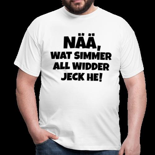 Nää, wat simmer all widder jeck he (Schwarz) Köln Karneval T-Shirt - Männer T-Shirt