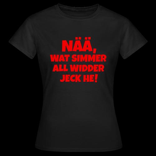 Nää, wat simmer all widder jeck he (Rot) Köln Karneval T-Shirt - Frauen T-Shirt