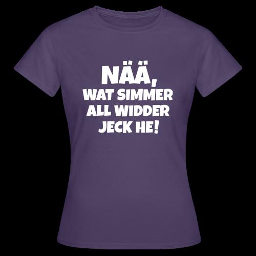 Nää, wat simmer all widder jeck he (Weiß) Köln Karneval T-Shirt - Frauen T-Shirt