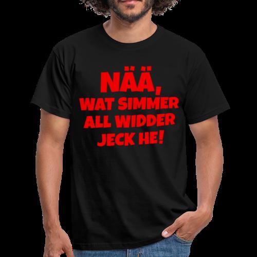 Nää, wat simmer all widder jeck he (Rot) Köln Karneval T-Shirt - Männer T-Shirt