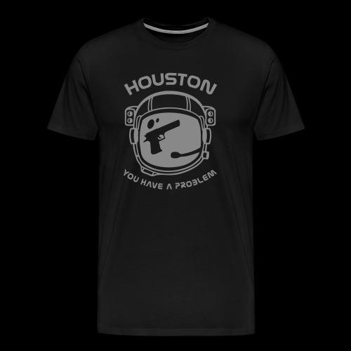 God bless America, but... Houston: you have a problem. - Men's Premium T-Shirt