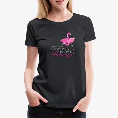 Damen-Shirt mit lustigem Flamingo-Spruch - Frauen Premium T-Shirt