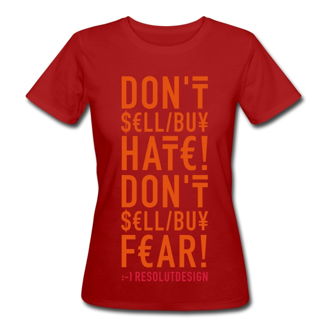 DON'T SELL/BUY FEAR/HATE  (woman)