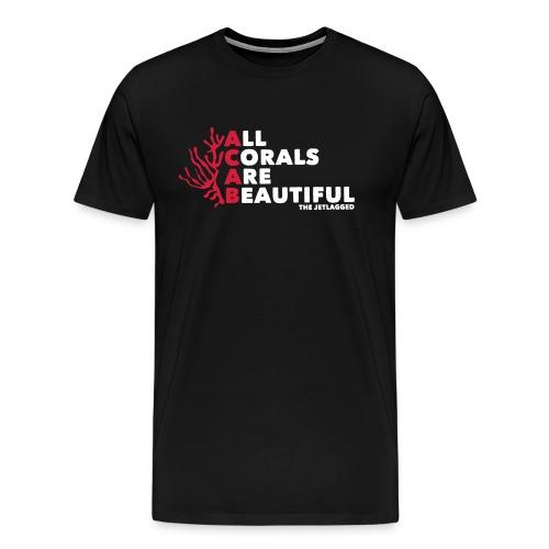 All Corals Are Beautiful (Men XXXL and bigger) - Männer Premium T-Shirt
