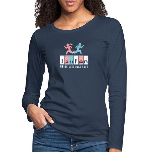 Laufen meine Leidenschaft, Frauen-Langarmshirt Baumwolle und einseitig bedruckt - Frauen Premium Langarmshirt