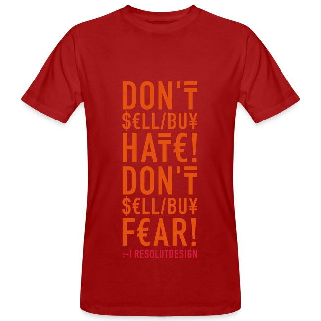 DON'T SELL/BUY FEAR/HATE  (man)