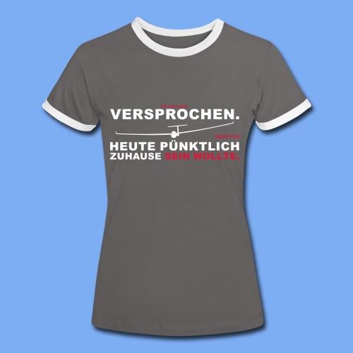 Versprochen - heute pünktlich daheim - Segelflieger T-Shirt - Women's Ringer T-Shirt