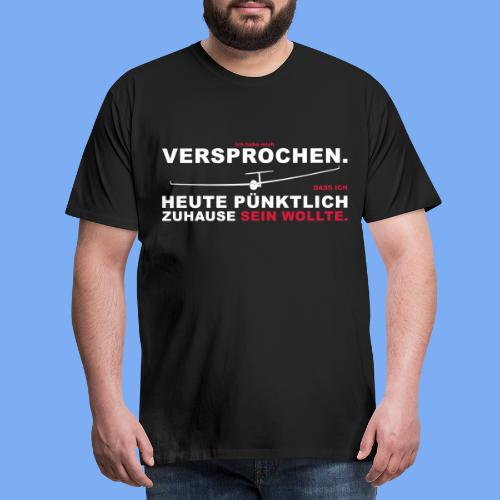 Versprochen - heute pünktlich daheim - Segelflieger T-Shirt - Men's Premium T-Shirt