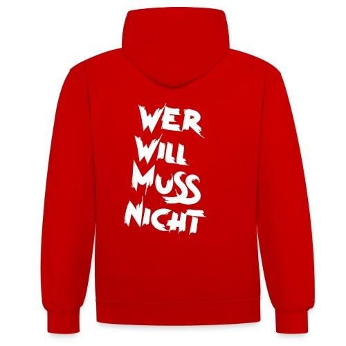 WER WILL MUSS NICHT Sweater - Kontrast-Hoodie