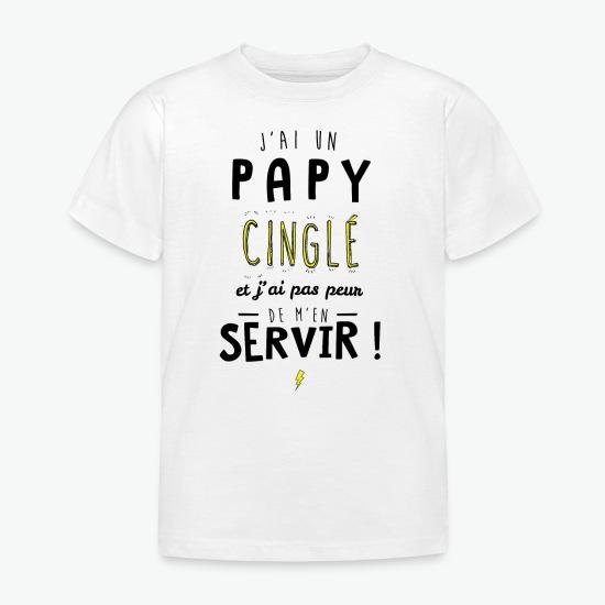 T-shirt J'ai un papy cinglé et je peux m'en servir blanc par Tshirt Family