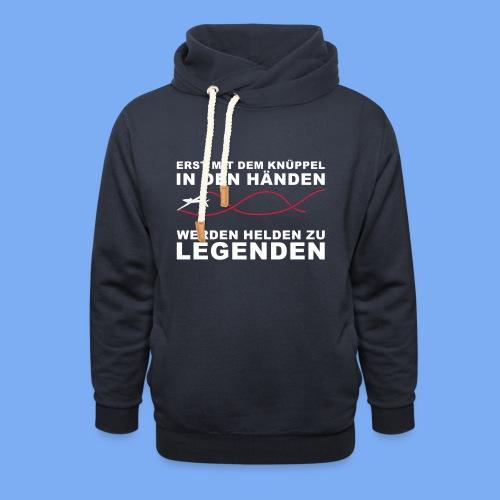 Segelflieger T-Shirt Geschenkidee Geburtstag Helden Legenden - Schalkragen Hoodie