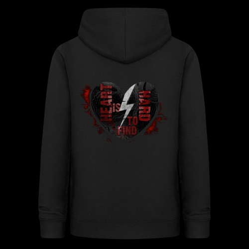 Heart is hard to find. - Frauen Hoodie