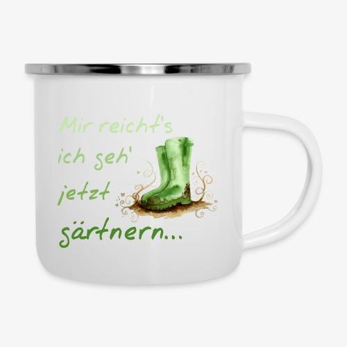 Emaille-Tasse mit Spruch Mir reichts ich geh' jetzt gärtnern - Emaille-Tasse