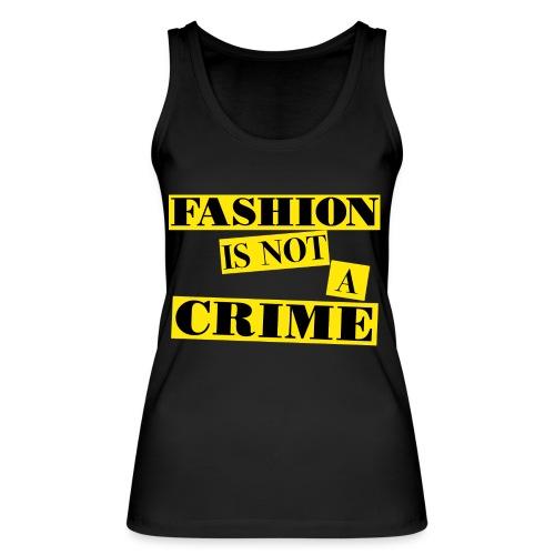 FASHION IS NOT A CRIME  Women Tank - Women's Organic Tank Top by Stanley & Stella