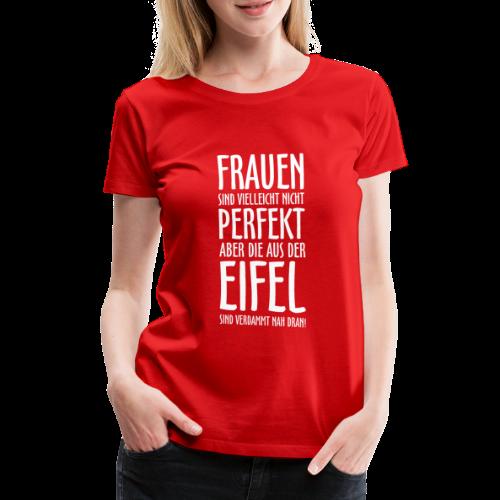 Die Frauen aus der Eifel (Weiß) - Frauen Premium T-Shirt