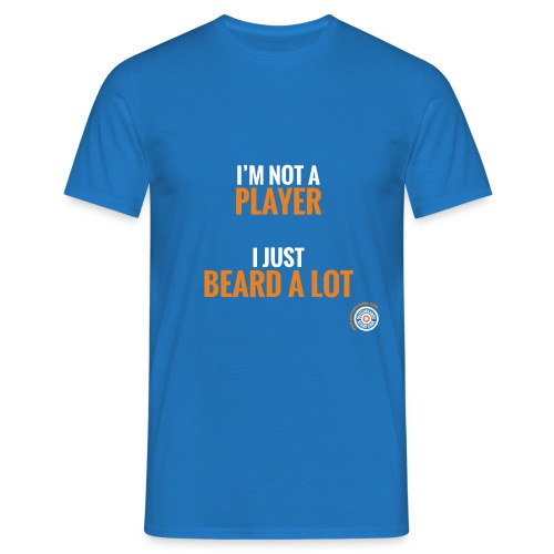 I'm not a player, I just beard a lot - Mannen T-shirt