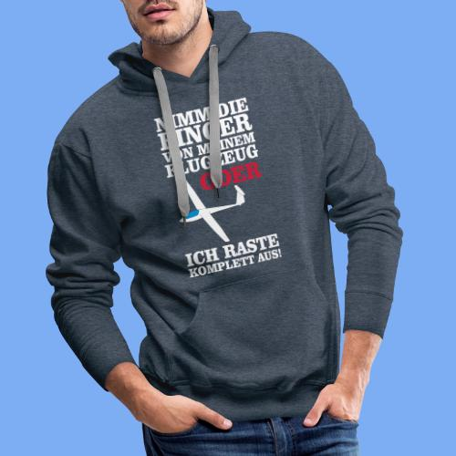 Nimm die Finger weg von meinem Flugzeug - Segelflieger T-Shirt - Men's Premium Hoodie