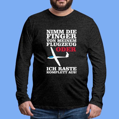 Nimm die Finger weg von meinem Flugzeug - Segelflieger T-Shirt - Men's Premium Longsleeve Shirt