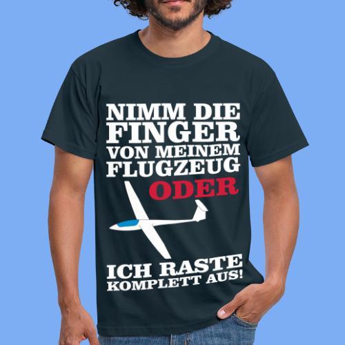 Nimm die Finger weg von meinem Flugzeug - Segelflieger T-Shirt - Men's T-Shirt