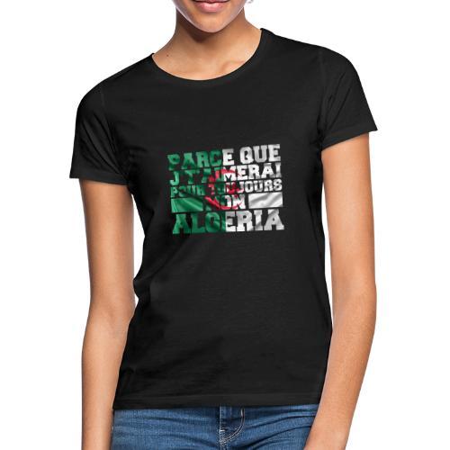 Soolking - Je t'aimerai pour toujours mon Algeria - T-shirt Femme