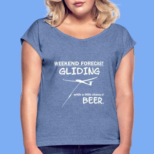 Wochenende Vorhersage - Segelflieger T-Shirt - Women's T-Shirt with rolled up sleeves