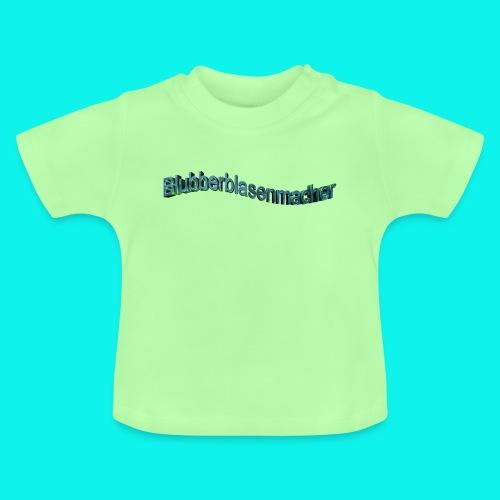 Blubberblasen - Baby T-Shirt