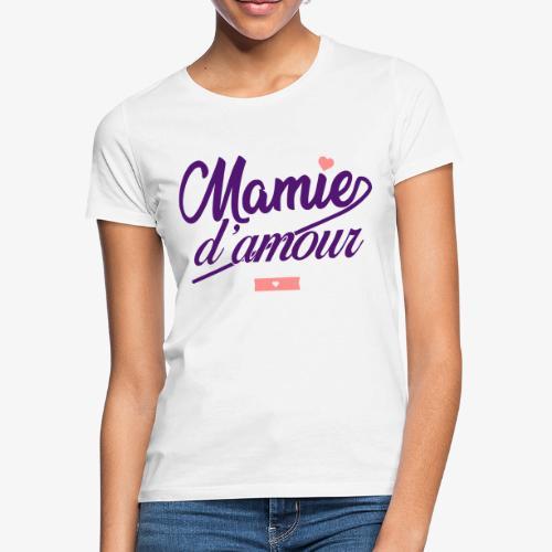 Mamie d'amour - T-shirt Femme