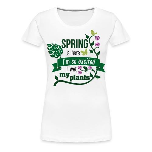 Spring wet my plants - Frauen Premium T-Shirt