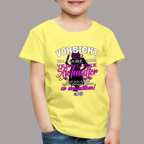 Vorsicht Ich habe eine verrueckte Stiefmutter ... - Kinder Premium T-Shirt