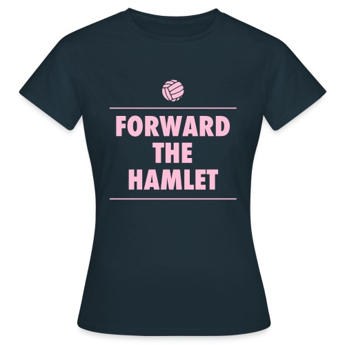 FORWARD THE HAMLET (WOMEN'S) 2019 - Women's T-Shirt